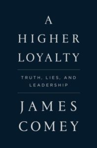 A Higher Loyalty: Truth, Lies and Leadership av James Comey