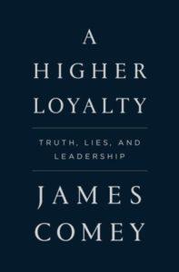 A Higher Loyalty: Truth, Lies and Leadership av JamesComey